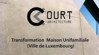 Transformation  Maison Unifamiliale (Ville de Luxembourg)