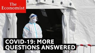 Covid-19: more questions about coronavirus, answered | The Economist
