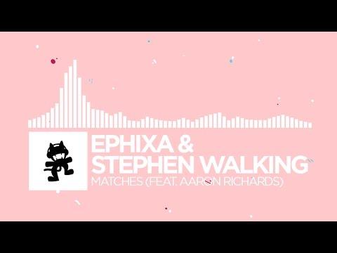 Клип Ephixa - Matches (feat. Aaron Richards)