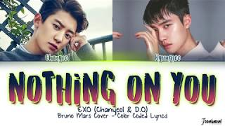 EXO D.O (ft. CHANYEOL)  - 'NOTHING ON YOU' Lyrics (Color Coded Esp/Han/Eng/가사)