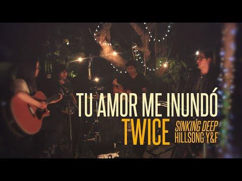 Hillsong Young & Free - Sinking deep (Tu amor me inundó) (cover en español by TWICE)