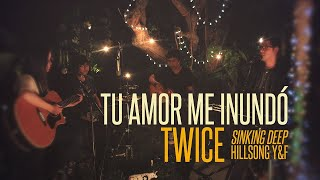 Hillsong Young & Free - Sinking deep (Tu amor me inundó) (cover en español by TWICE)