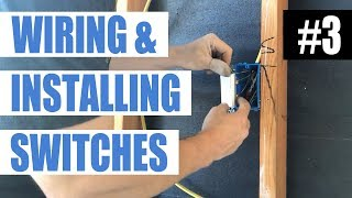 Episode 3 - How To Wire For and Install A Switch