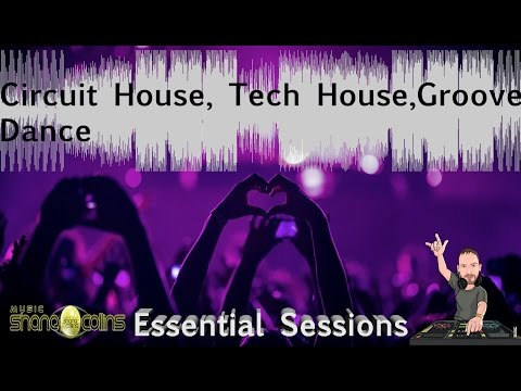♫ Best of Circuit House, Tech House, Groove, Dance and more ♫ - Essential Sessions #2