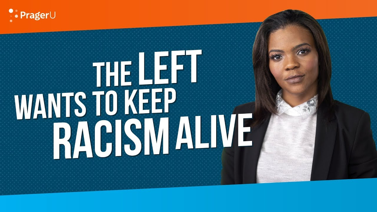 PragerU The Left Wants to Keep Racism Alive