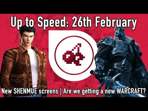 Up to Speed 26th February (New SHENMUE 3 images - New WARCRAFT? - Remasters Galore) - 동영상