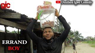 The errand boy - Denilson Igwe Comedy