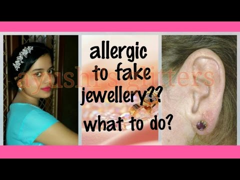 What to do if Allergic to artificial jewellery ? | Nickel allergy solution