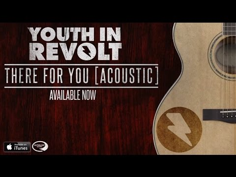 Youth In Revolt - There For You [Acoustic]
