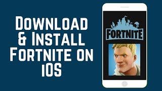 How to Download and Install Fortnite on iPhone or iPad 2018