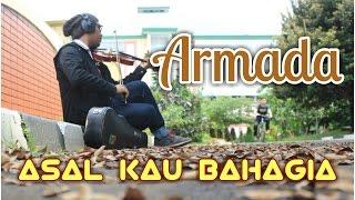 Armada Asal Kau Bahagia Instrumental Violin / Biola Cover by CukeHabibi