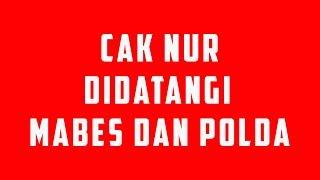 Video CAK NUR DIDATANGI POLDA DAN MABES POLRI.. ! download MP3, 3GP, MP4, WEBM, AVI, FLV Juli 2018