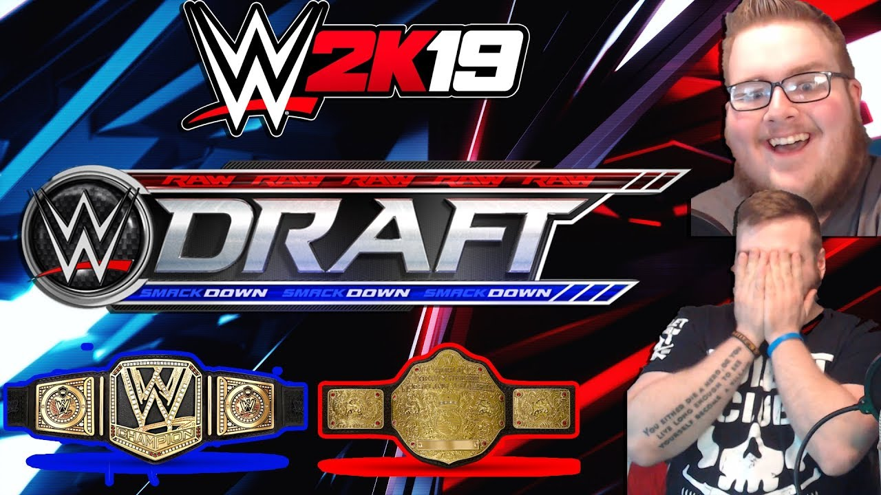 WWE 2K19 Universe Mode DRAFT!! | WWE 2K19 Universe Mode Series