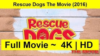 Rescue Dogs The M0VIE Full Length'MovIE 2016