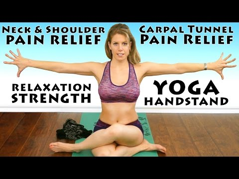 Yoga for Pain Relief, Wrist, Shoulders, Neck & Carpel Tunnel, Yoga Handstand