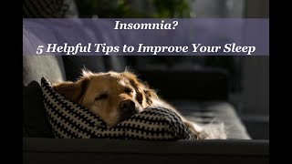 Insomnia?  5 Helpful Tips to Improve Your Sleep...