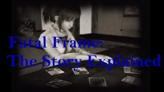 Fatal Frame: The Story Explained