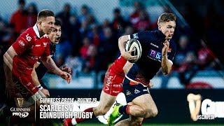 Guinness PRO14 Round 19 Highlights: Scarlets v Edinburgh Rugby
