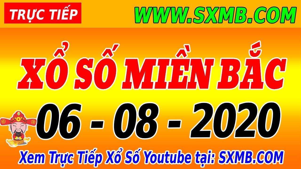 Trực tiếp xổ số Miền Bắc 06/08/2020 | KQXSMB 6/8  | Xổ Số Miền Bắc 30 Ngày  - XSKT