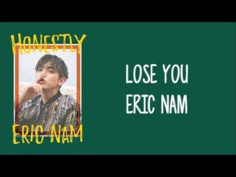 """Lose You - Eric Nam (에릭남) ENGLISH LYRICS [""""Honestly"""" Album]"""