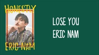 "Lose You - Eric Nam (에릭남) ENGLISH LYRICS [""Honestly"" Album] MP3"