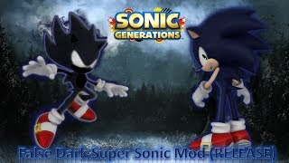Sonic Generations Mod Part 186_ False Dark Super Sonic Mod (RELEASE) (1080p60fps)