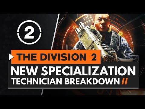 The Division 2 | New TECHNICIAN Specialization Gameplay, Signature Weapon & Full Skill Tree