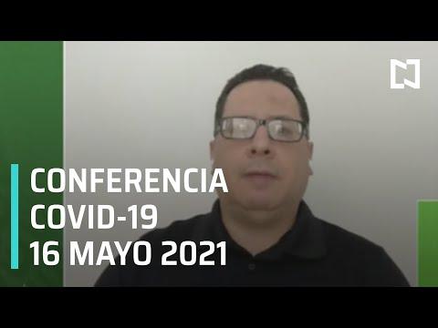 Conferencia  Covid-19 en México, al día 16 de Mayo de 2021.