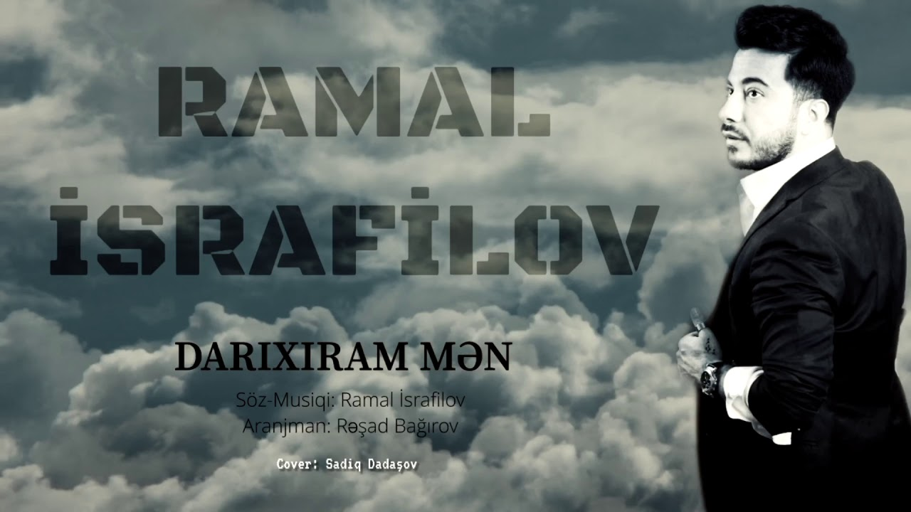 Ramal Israfilov Darixiram Mən 2019 Official Audio Youtube