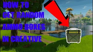 How to get AMMO BOXES in fortnite creative! SEASON 9!!