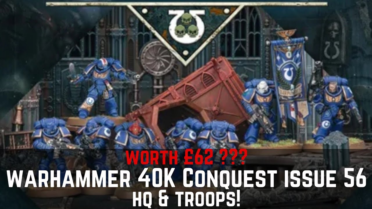 Warhammer 40k Conquest Issue 56- It's really worth £62