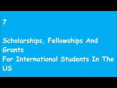 seven (7) scholarships, fellowships and grants for international students in the US