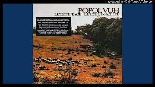 Popol Vuh ► Dort Ist Der Weg [HQ Audio] Letzte Tage - Letzte Nächte 1976