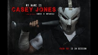 MY NAME IS CASEY JONES (a TMNT Fan Film by Chris .R. Notarile)