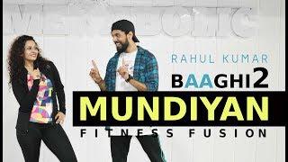 Baaghi 2 - Mundiyan Bollywood Dance Workout | Mundiyan Zumba | Mundiyan Dance Choreography