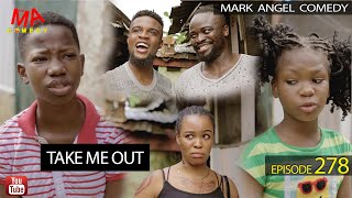 TAKE ME OUT (Mark Angel Comedy Episode 278)