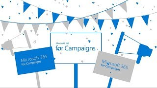 Get started with Microsoft 365 for Campaigns