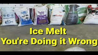 Ice melt,  your doing it wrong. What to buy and why.