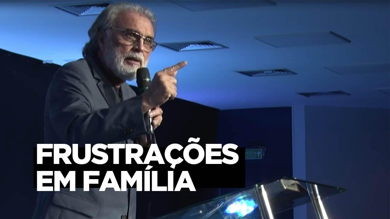 Frustrações em Família | Estevam Fernandes
