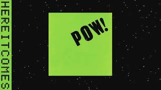 POW! - Here It Comes (Official Audio)