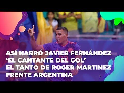 Así narró Javier Fernández 'El cantante del gol' el tanto de Roger Martínez frente Argentina