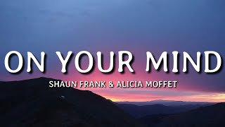 Shaun Frank & Alicia Moffet - On Your Mind (Lyrics)🎵