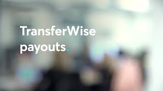 Transferwise Payouts | A Platform For Businesses And Banks