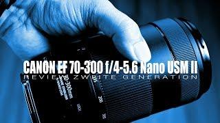 Canon EF 70-300 f/4-5.6 II Nano USM Zoom-Objektiv - Review Deutsch :: von Foto-Blende