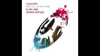 Copyright feat. Mr. V and Miss Patty - In Da Club - Shake Shit Up [Full Length] 2008