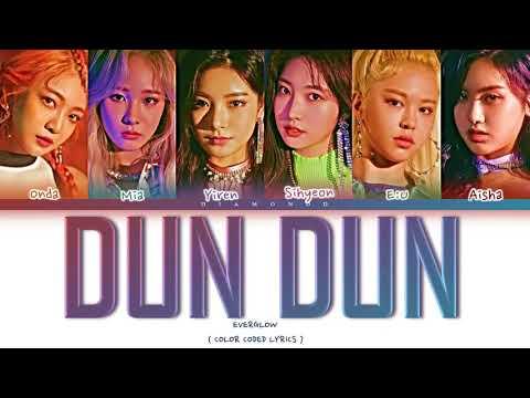 EVERGLOW (에버글로우) - DUN DUN lyrics ( color coded lyrics ) ▶3:12