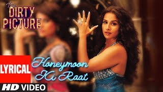 Lyrical Video: Honeymoon Ki Raat | The Dirty Picture | Vidya Balan, Naseeruddin Shah Emraan Hashmi