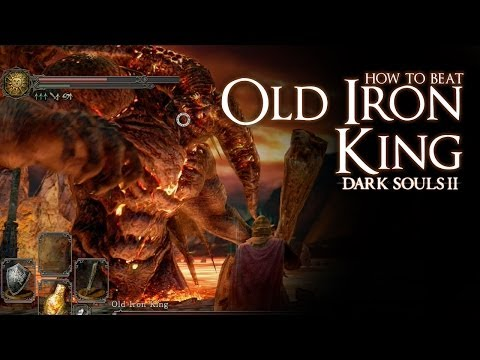 How to Beat the Old Iron King boss - Dark Souls 2