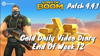 Guns of Boom - Gold Daily Video Diary - End Of Week 12