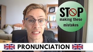 3 Common Pronunciation Mistakes | British English